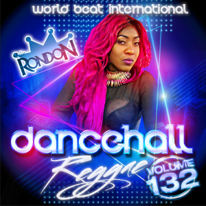 DJ RON DON DANCEHALL REGGAE MIX VOL. 132